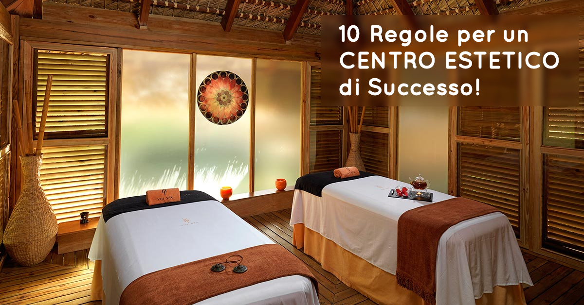 Souvent Le 10 regole per avere un centro estetico di successo (le ultime  CX69